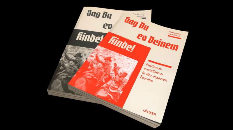 """2te überarbeitete Neuauflage """"Sag Du es Deinem Kinde – Nationalsozialismus in der eigenen Familie"""" endlich erhältlich!"""